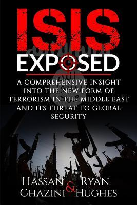 Isis Exposed: A Comprehensive Insight Into the New Form of Terrorism in the Middle East and Its Threat to Global Security