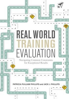 Real World Training Evaluation: Navigating Common Constraints for Exceptional Results
