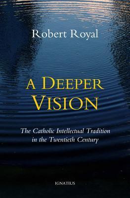 A Deeper Vision by Robert Royal