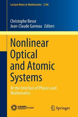 Nonlinear Optical and Atomic Systems: At the Interface of Physics and Mathematics