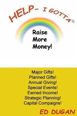 Help- I Gotta Raise More Money!