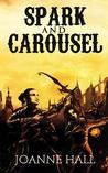 Spark and Carousel