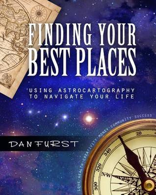 Finding Your Best Places Using Astrocartography To Navigate Your