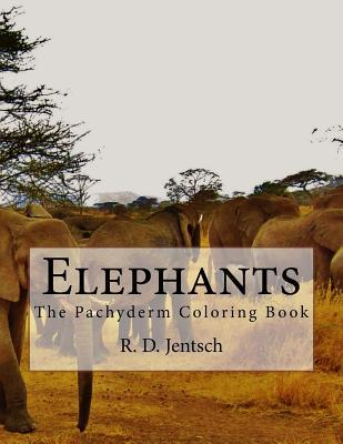 Elephants: The Pachyderm Coloring Book