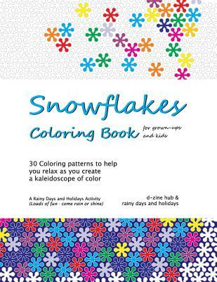 Snowflakes Coloring Book: 30 Coloring Patterns to Help You Unwind as You Create a Kaleidoscope of Color