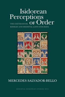 Isidorean Perceptions of Order: The Exeter Book  Riddles and  Medieval Latin Enigmata
