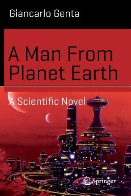 a-man-from-planet-earth-a-scientific-novel