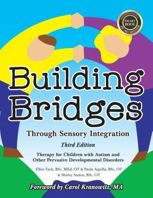 building-bridges-through-sensory-integration-3rd-edition-therapy-for-children-with-autism-and-other-pervasive-developmental-disorders