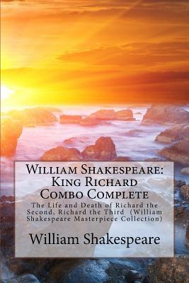 King Richard Combo Complete: The Life and Death of Richard the Second, Richard the Third