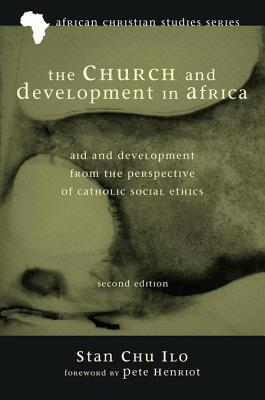 The Church and Development in Africa, Second Edition: Aid and Development from the Perspective of Catholic Social Ethics