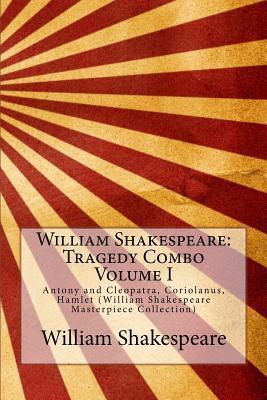 Antony and Cleopatra, Coriolanus, Hamlet (Tragedy Combo Volume I)