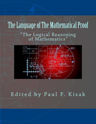 """The Language of The Mathematical Proof: """"The Logical Reasoning of Mathematics"""""""
