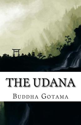 The Udana: The Solemn Utterances of the Buddha
