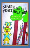 Search for the Fractionator!