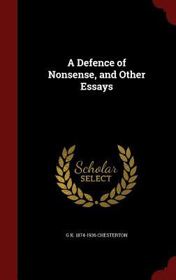 a defence of nonsense and other essays by g k chesterton