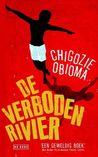 De verboden rivier by Chigozie Obioma