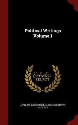 Political Writings Volume 1