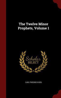 The Twelve Minor Prophets, Volume 1