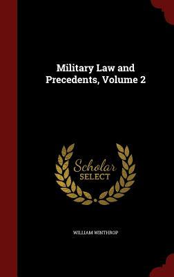 Military Law and Precedents, Volume 2