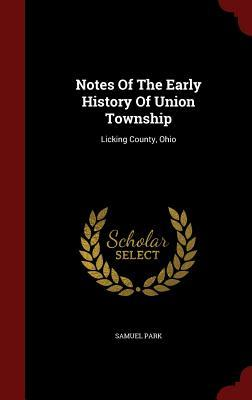 Notes of the Early History of Union Township: Licking County, Ohio