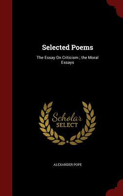 Selected Poems: The Essay on Criticism; The Moral Essays