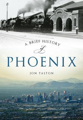 A Brief History of Phoenix