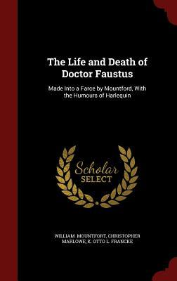 The Life and Death of Doctor Faustus: Made Into a Farce by Mountford, with the Humours of Harlequin