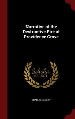 Narrative of the Destructive Fire at Providence Grove