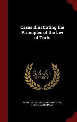Cases Illustrating the Principles of the Law of Torts