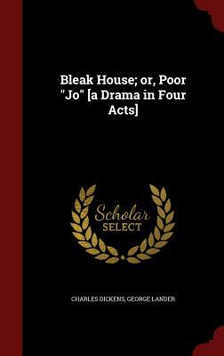 Bleak House; Or, Poor Jo [A Drama in Four Acts]