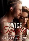Twice Tempted (Alpha Male Bad Boys Western Romance, #1)