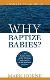 Why Baptize Babies? (Answers in an Hour)