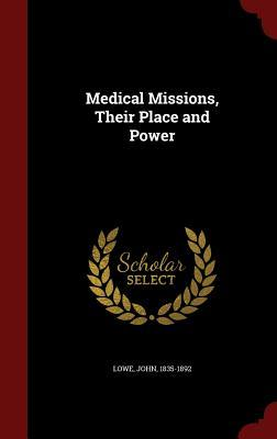 Medical Missions, Their Place and Power