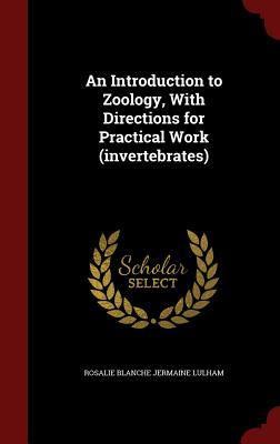 An Introduction to Zoology, with Directions for Practical Work
