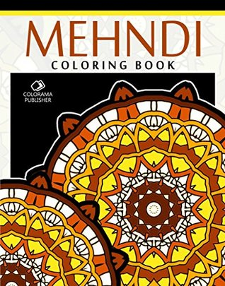 Mehndi Coloring Book: Stress Relieving Patterns : Colorama ...