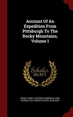 Account of an Expedition from Pittsburgh to the Rocky Mountains, Volume 1