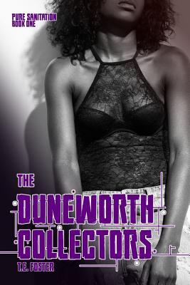 Pure Sanitation: The Duneworth Collectors