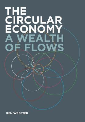 The Circular Economy: A Wealth of Flows