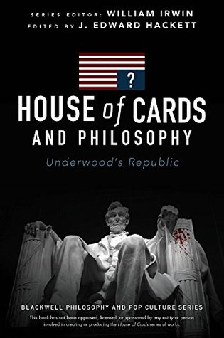 Image result for House of Cards and Philosophy: Underwood's Republic