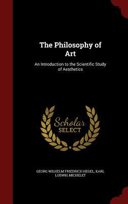 The Philosophy of Art: An Introduction to the Scientific Study of Aesthetics