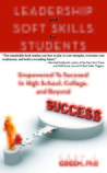 Leadership and Soft Skills for Students by Cary J.  Green