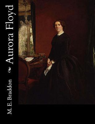 Ebook Aurora Floyd by Mary Elizabeth Braddon DOC!