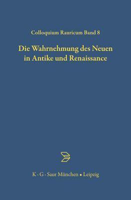 Die Wahrnehmung des Neuen in Antike und Renaissance
