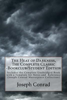 The Heat of Darkness, the Complete Classic -Bookclub/Student Edition: Includes the Complete Unabridged Book with a Template for Notes and Reference