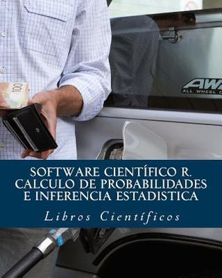Software Cientifico R. Calculo de Probabilidades E Inferencia Estadistica