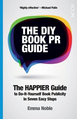 The diy book pr guide the happier guide to do it yourself book 26493388 solutioingenieria Images