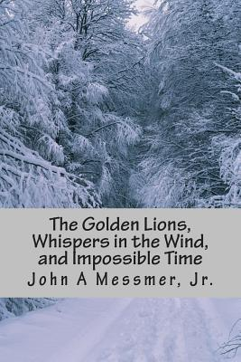 The Golden Lions, Whispers in the Wind, and Impossible Time: Special Combo Edition