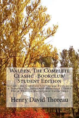 Walden, the Complete Classic -Bookclub/Student Edition: Includes the Complete Unabridged Book with a Template for Notes and Reference