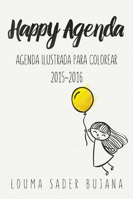 Happy Agenda: Agenda Ilustrada Para Colorear y Organizarte Sin Estres