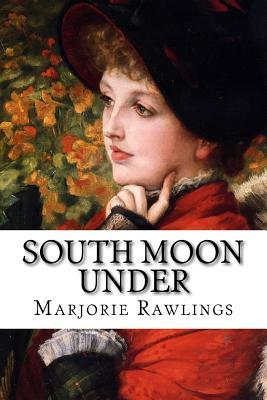 Ebook South Moon Under by Marjorie Kinnan Rawlings TXT!